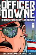 Officer Downe Bigger Better Bastard Ed HC (Mr)